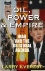 Oil, Power, & Empire: Iraq and the U.S. Global Agenda Cover Image