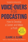 Voice-Overs for Podcasting: How to Develop a Career and Make a Profit Cover Image