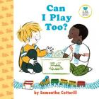 Can I Play Too? (Little Senses) Cover Image