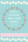 Recipe Keepsake Book From Nannie: Family Food Memories to Share Cover Image
