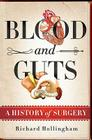 Blood and Guts: A History of Surgery Cover Image