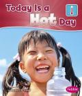 Today Is a Hot Day (What Is the Weather Today?) Cover Image
