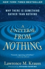 A Universe from Nothing: Why There Is Something Rather Than Nothing Cover Image