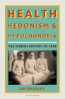 Health, Hedonism and Hypochondria: The Hidden History of Spas Cover Image
