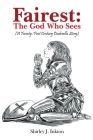 Fairest: The God Who Sees (A 21st Century Cinderella Story) Cover Image