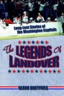 The Legends of Landover: Long-Lost Stories of the Washington Capitals Cover Image
