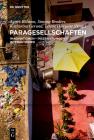 Paragesellschaften: Imaginationen - Inszenierungen - Interaktionen in Den Gegenwartskulturen Cover Image