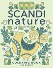 Scandi Nature Coloring Book: Easy, Stress-Free, Relaxing Coloring for Everyone Cover Image