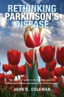Rethinking Parkinson's Disease: The definitive guide to the known causes of Parkinson's disease and proven reversal strategies Cover Image