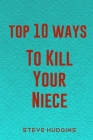 Top 10 Ways To Kill Your Niece Cover Image