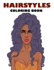 Hairstyles Coloring Book: Hairstyles Coloring Book: Beautiful Hair Designs For Girls, Teenagers & Adults Cover Image