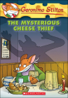 The Mysterious Cheese Thief (Geronimo Stilton #31) Cover Image