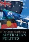 The Oxford Handbook of Australian Politics (Oxford Handbooks) Cover Image