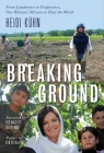 Breaking Ground: From Landmines to Grapevines, One Woman's Mission to Heal the World Cover Image