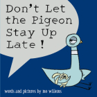 Don't Let the Pigeon Stay Up Late! Cover Image