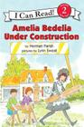 Amelia Bedelia Under Construction Cover Image