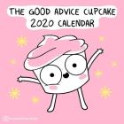 The Good Advice Cupcake 2020 Wall Calendar Cover Image