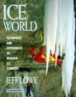 Ice World: Techniques and Experiences of Modern Ice Climbing Cover Image