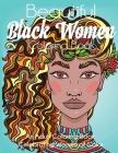 Beautiful Black Women Coloring Book: An Adult Coloring Book Celebrating Women of Color Cover Image