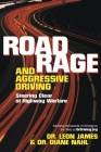 Road Rage and Aggressive Driving: Steering Clear of Highway Warfare Cover Image
