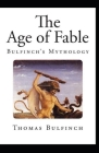 Bulfinch's Mythology, The Age of Fable Annotated Cover Image