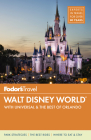 Fodor's Walt Disney World: With Universal & the Best of Orlando (Full-Color Travel Guide #9) Cover Image