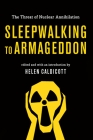 Sleepwalking to Armageddon: The Threat of Nuclear Annihilation Cover Image