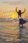 Dancing on the Wine-Dark Sea: Memoir of a trailblazing woman's travels, adventures, and romance Cover Image