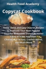Copycat Cookbook: Tasty, Quick and Easy Copycat Recipes to Replicate Your Most Popular Favorite Restaurant Dishes At Home! Enjoy at home Cover Image