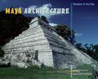 Maya Architecture: Temples in the Sky Cover Image