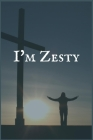 I'm Zesty: An Addiction and Recovery Writing Notebook Cover Image