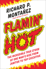 Flamin' Hot: The Incredible True Story of One Man's Rise from Janitor to Top Executive Cover Image