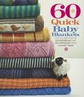 60 Quick Baby Blankets: Cute & Cuddly Knits in 220 Superwash and 128 Superwash from Cascade Yarns (60 Quick Knits Collection) Cover Image