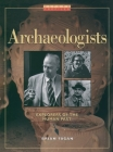Archaeologists: Explorers of the Human Past (Oxford Profiles) Cover Image
