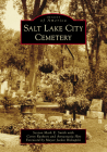 Salt Lake City Cemetery (Images of America) Cover Image