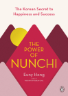 The Power of Nunchi: The Korean Secret to Happiness and Success Cover Image