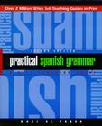 Practical Spanish Grammar: A Self-Teaching Guide (Wiley Self-Teaching Guides #170) Cover Image