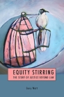 Equity Stirring: The Story of Justice Beyond Law Cover Image