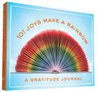 101 Joys Make a Rainbow: A Gratitude Journal Cover Image
