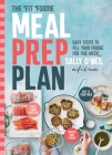 The Fit Foodie Meal Prep Plan: Easy Steps to Fill Your Fridge for the Week Cover Image
