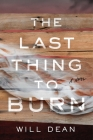 The Last Thing to Burn: A Novel Cover Image