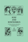 Susu & Susunomics: The Theory and Practice of Pan-African Economic, Racial and Cultural Self-Preservation Cover Image