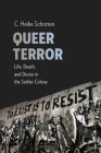 Queer Terror: Life, Death, and Desire in the Settler Colony (New Directions in Critical Theory #59) Cover Image