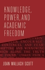 Knowledge, Power, and Academic Freedom (Wellek Library Lectures) Cover Image