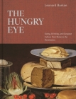 The Hungry Eye: Eating, Drinking, and European Culture from Rome to the Renaissance Cover Image