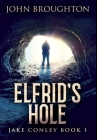 Elfrid's Hole: Premium Hardcover Edition Cover Image