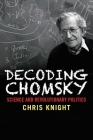 Decoding Chomsky: Science and Revolutionary Politics Cover Image
