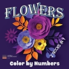 Flowers - Color by Numbers 2 Books in 1: Flowers Coloring book-color by number: Coloring with numeric worksheets, color by numbers for adults and chil Cover Image