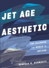 Jet Age Aesthetic: The Glamour of Media in Motion Cover Image