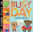 Busy Day Sticker Book (My Little World) Cover Image